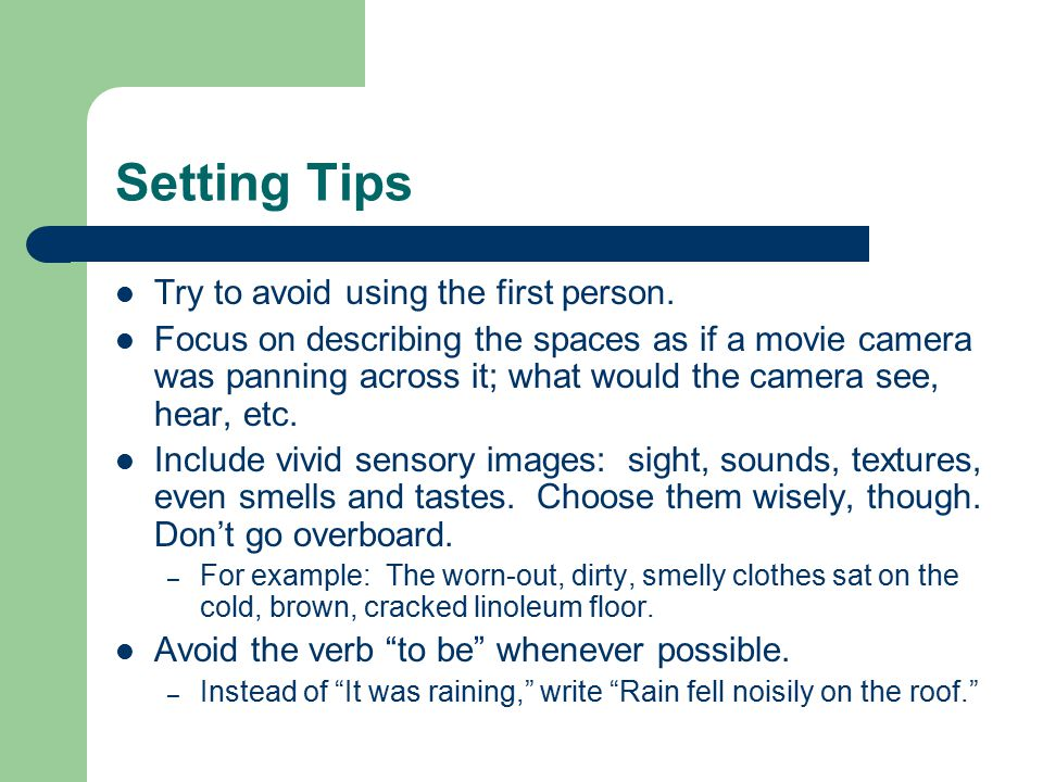 Setting Tips Try to avoid using the first person.