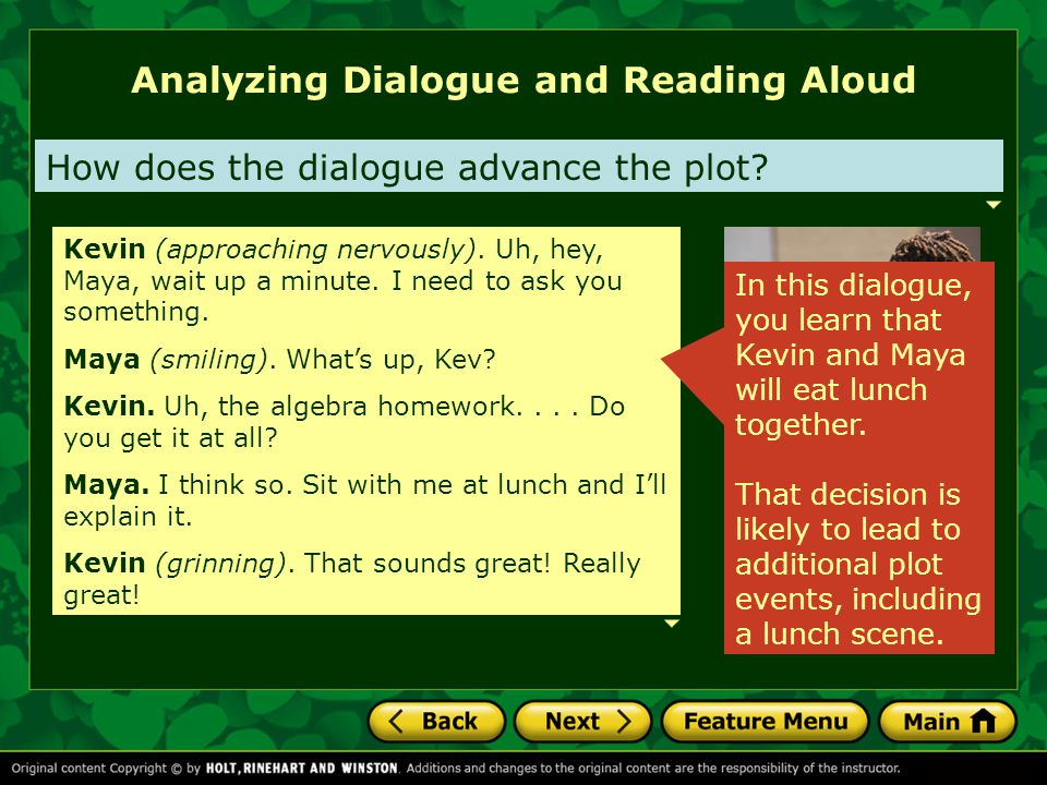 Analyzing Dialogue and Reading Aloud How does the dialogue advance the plot.