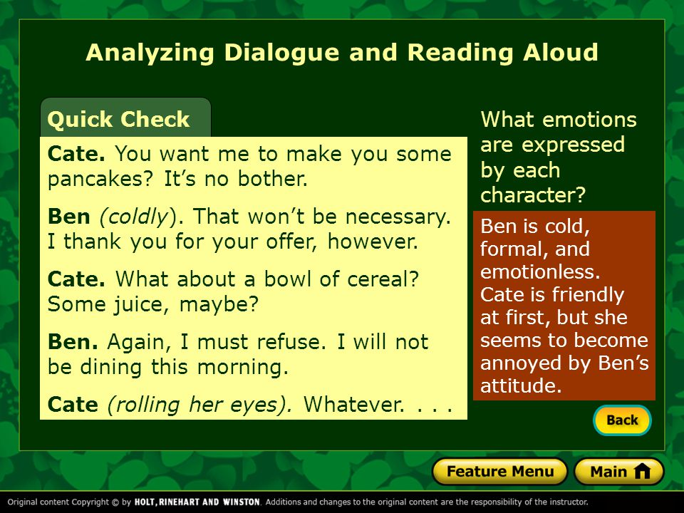 Analyzing Dialogue and Reading Aloud What emotions are expressed by each character.