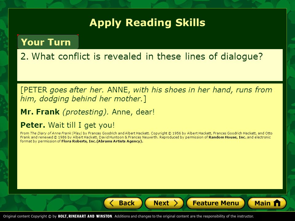 Apply Reading Skills Your Turn 2.What conflict is revealed in these lines of dialogue.