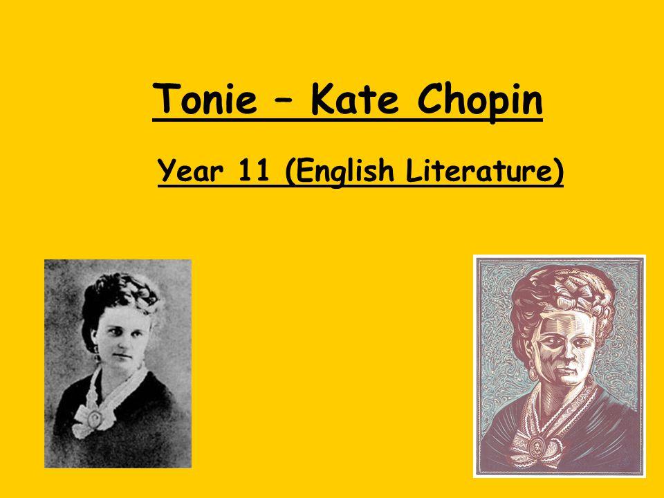 Tonie – Kate Chopin Year 11 (English Literature)
