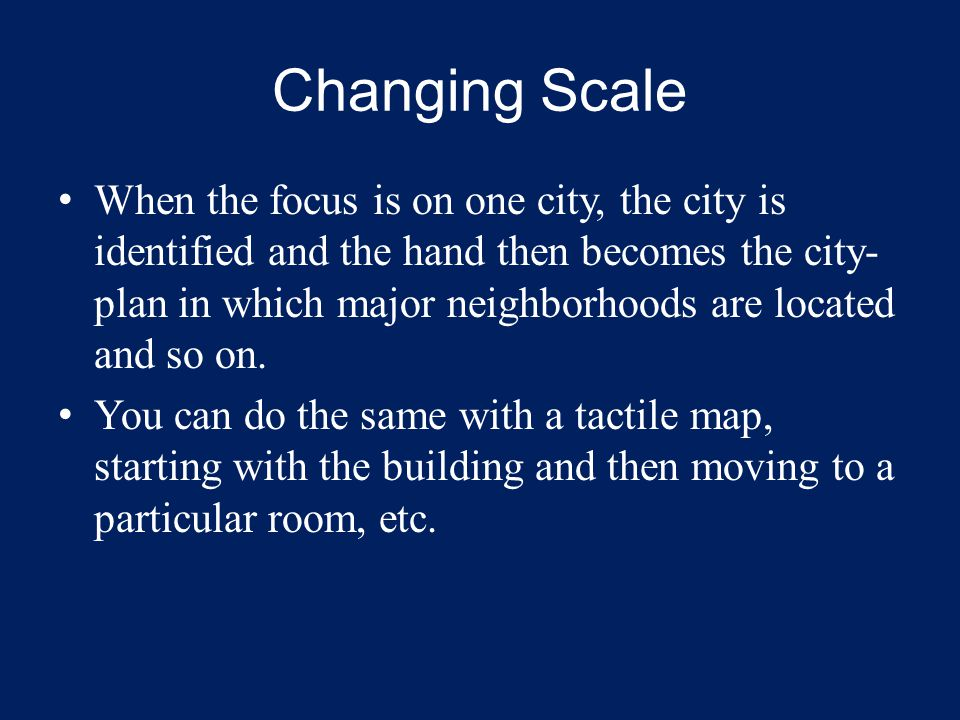 When the focus is on one city, the city is identified and the hand then becomes the city- plan in which major neighborhoods are located and so on. You