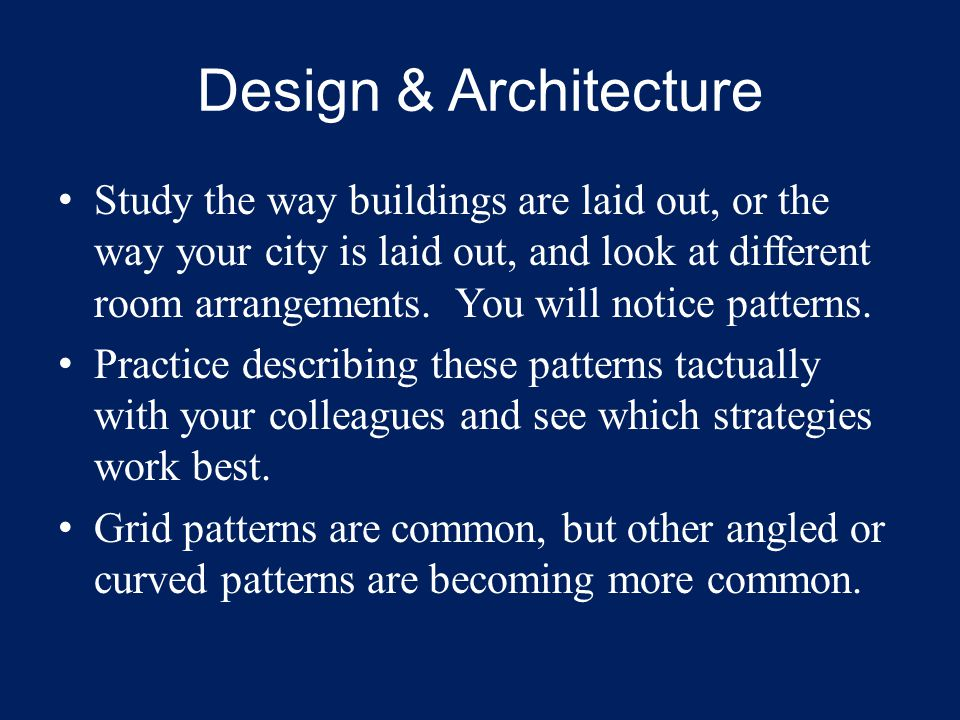 Design & Architecture Study the way buildings are laid out, or the way your city is laid out, and look at different room arrangements.