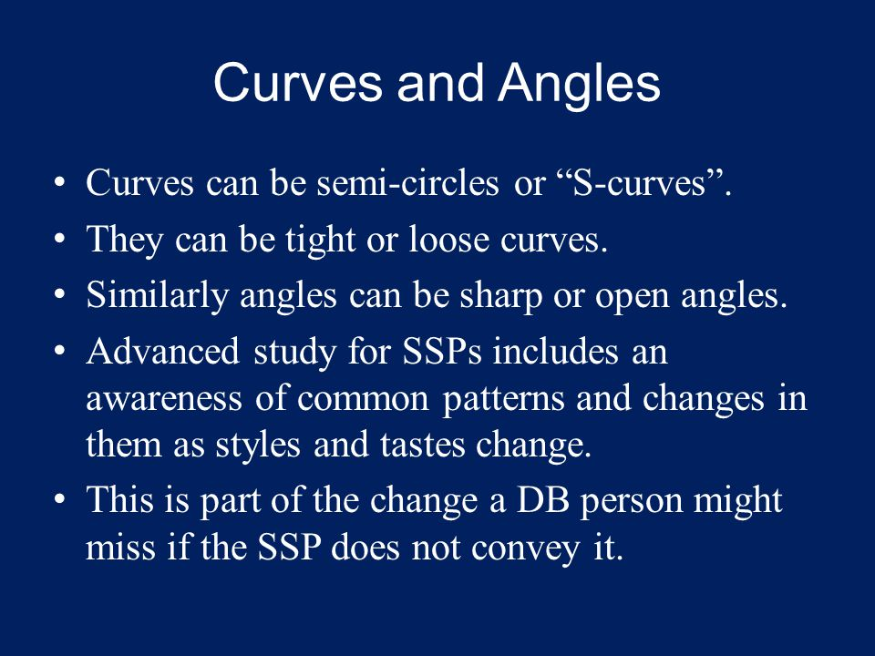 """Curves and Angles Curves can be semi-circles or """"S-curves"""". They can be tight or loose curves. Similarly angles can be sharp or open angles. Advanced"""