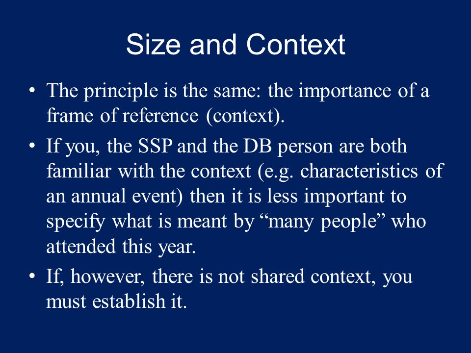 Size and Context The principle is the same: the importance of a frame of reference (context).