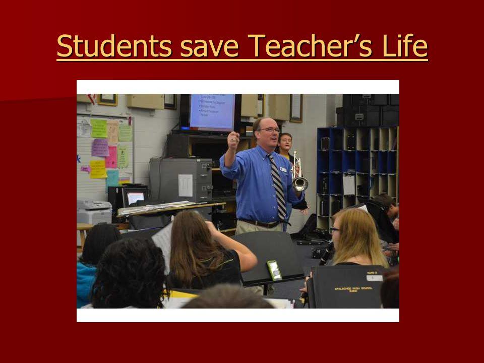Students save Teacher's Life Students save Teacher's Life