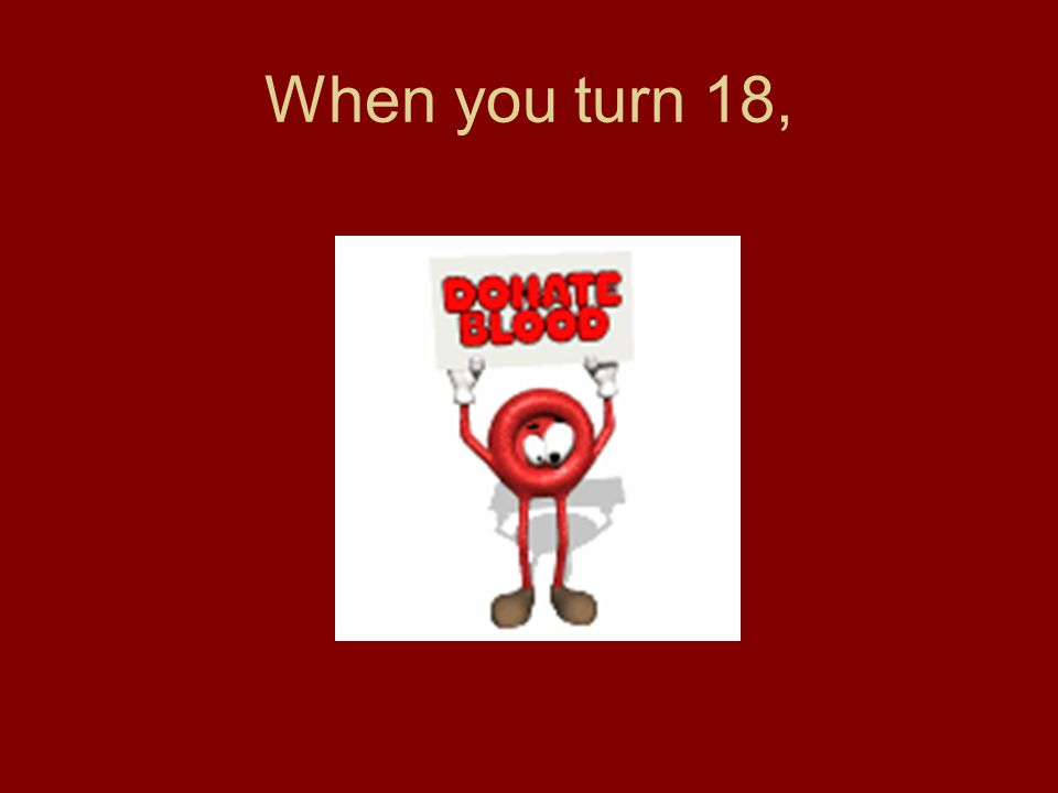 When you turn 18,