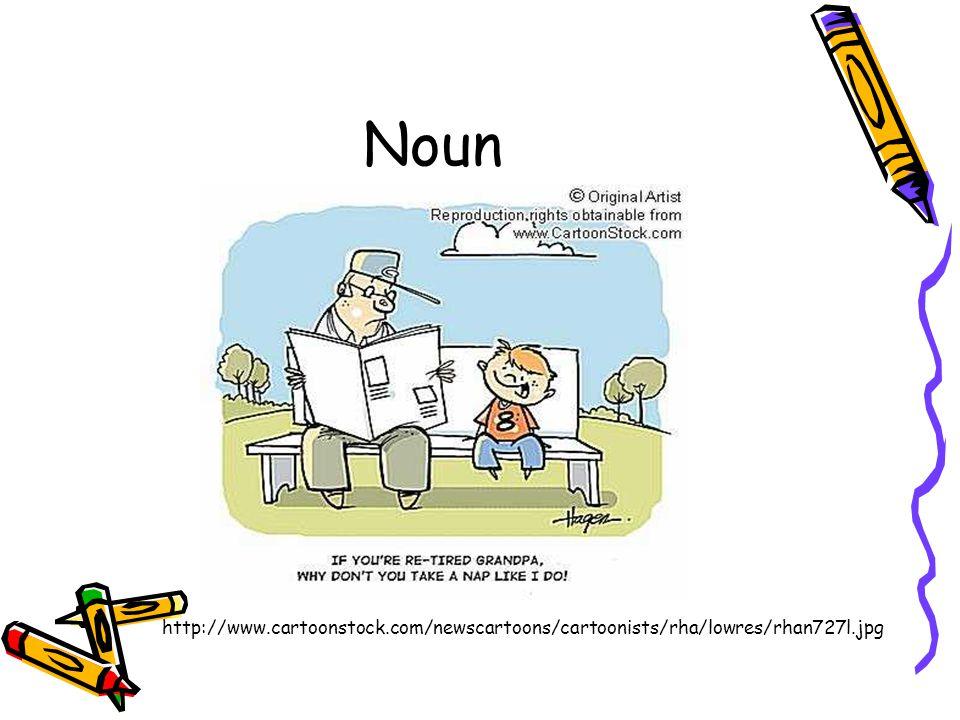 Noun http://www.cartoonstock.com/newscartoons/cartoonists/rha/lowres/rhan727l.jpg