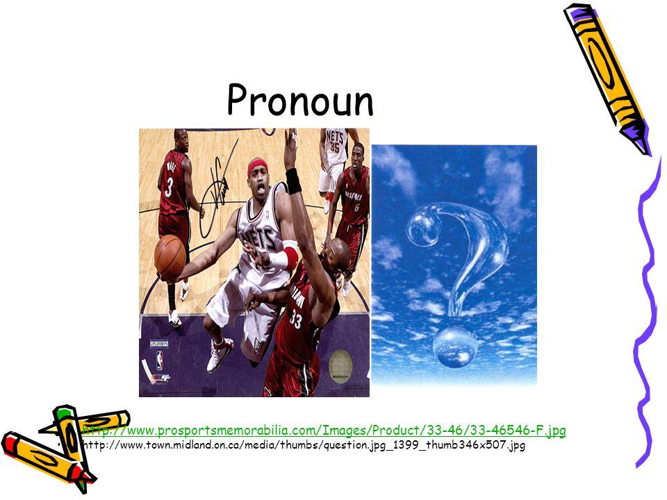 Pronoun http://www.prosportsmemorabilia.com/Images/Product/33-46/33-46546-F.jpg http://www.town.midland.on.ca/media/thumbs/question.jpg_1399_thumb346x507.jpg