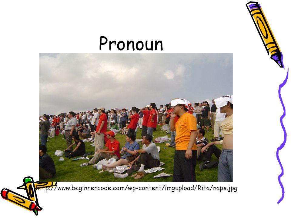 Pronoun http://www.beginnercode.com/wp-content/imgupload/Rita/naps.jpg