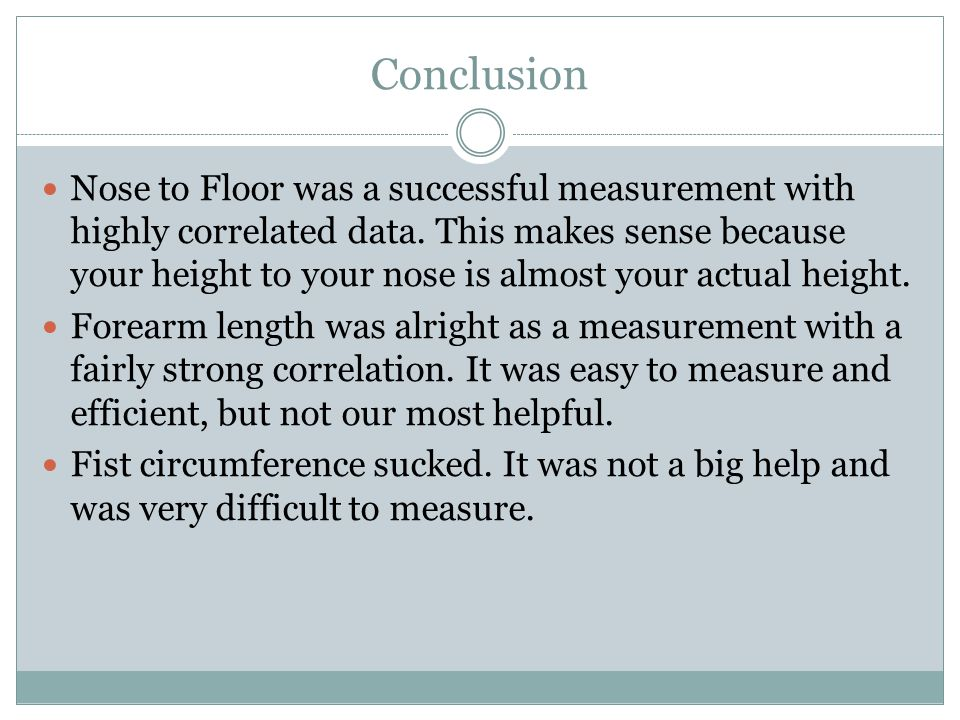 Conclusion Nose to Floor was a successful measurement with highly correlated data.
