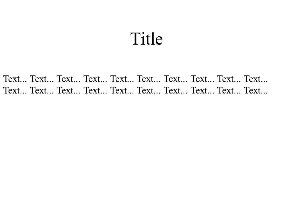 Title Text... Text... Text... Text... Text...