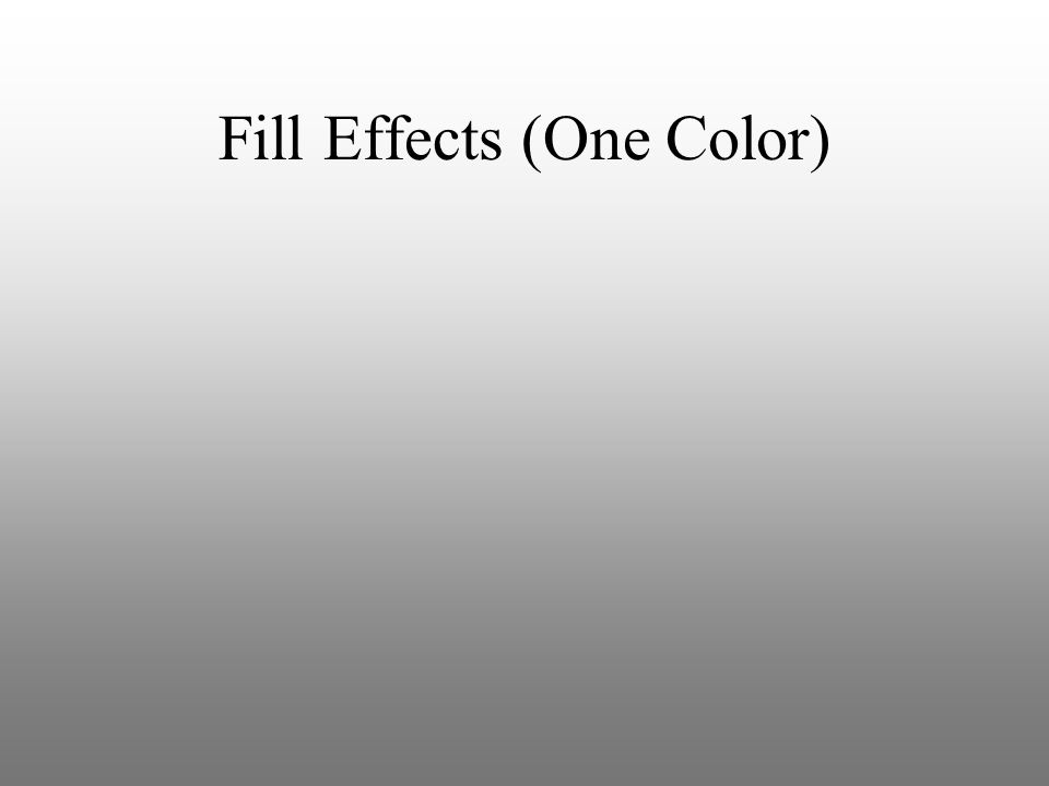 Fill Effects (One Color)