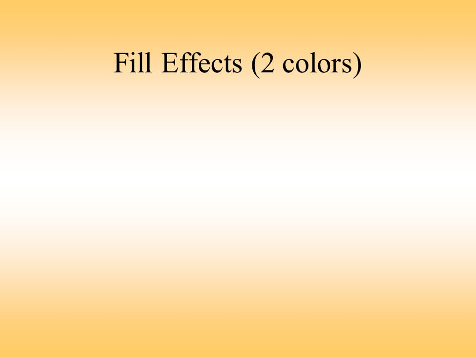 Fill Effects (2 colors)