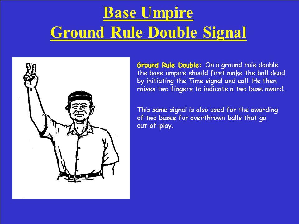 Base Umpire – Home Run Signal Home Run: This signal indicates the four base award for the home run.