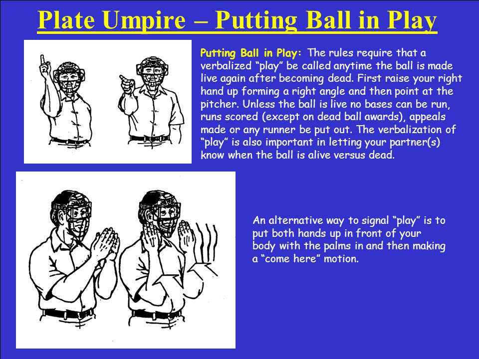 Plate Umpire – Out Call Out Call: The signal is similar to the strike signal.
