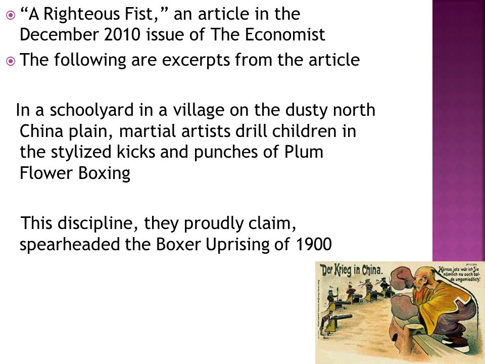  The Chinese Communist party has always had a soft spot for Boxers, in contrast with the Nationalist government it toppled in 1949, who called them bandits  Paul Cohen, an American historian described in a 1997 book on the Boxers how, by the 1920s, Chinese revolutionaries were beginning to rework the Boxers into a more positive myth  Mao Zedong's Red Guards sometimes called themselves new Boxers
