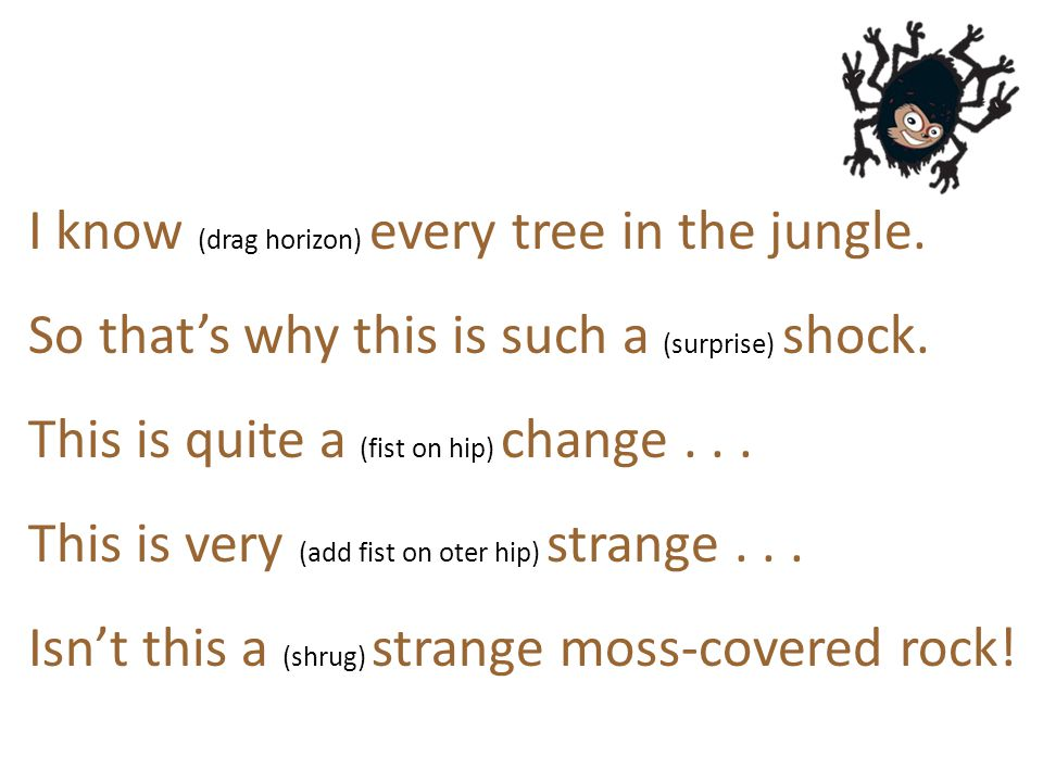 I know (drag horizon) every tree in the jungle.