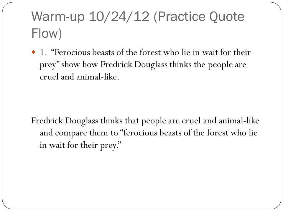 Warm-up 10/24/12 (Practice Quote Flow) 1.