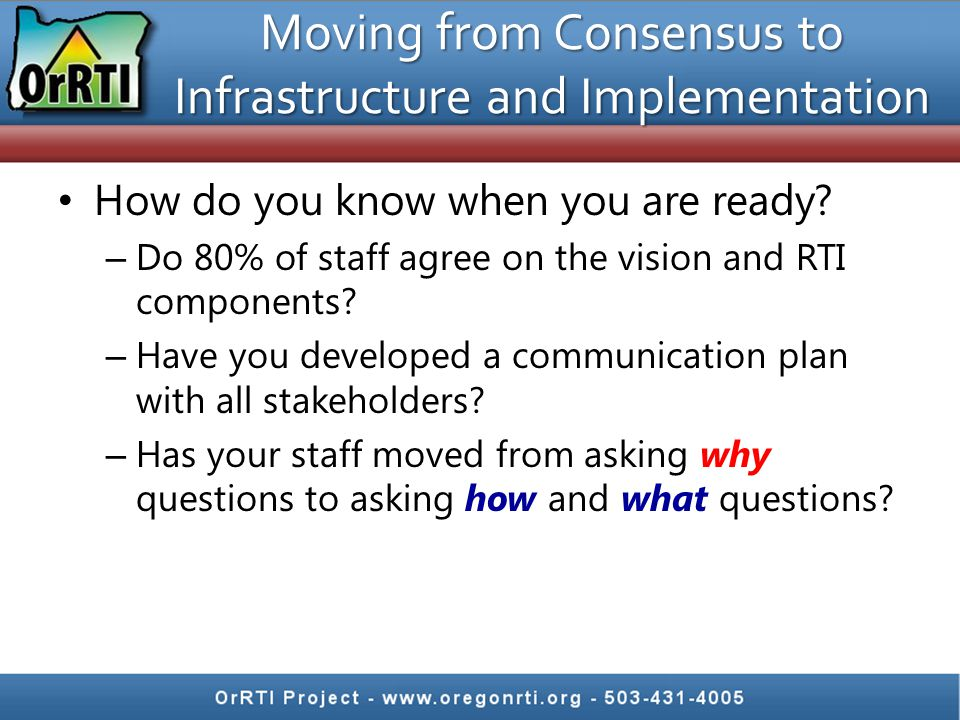 Moving from Consensus to Infrastructure and Implementation How do you know when you are ready.