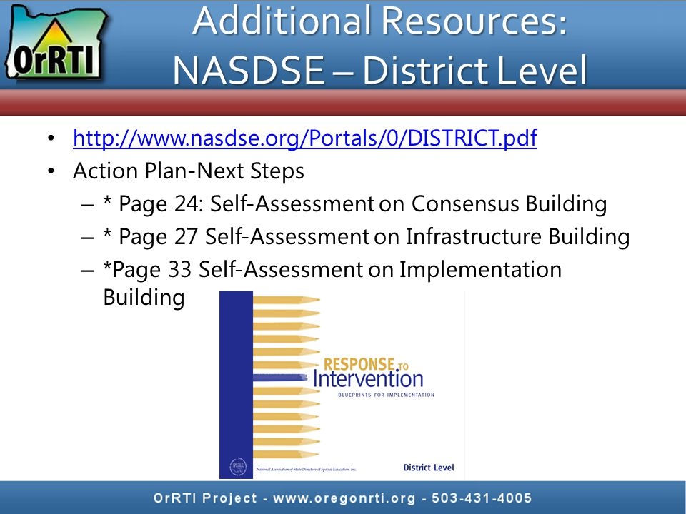 http://www.nasdse.org/Portals/0/DISTRICT.pdf Action Plan-Next Steps – * Page 24: Self-Assessment on Consensus Building – * Page 27 Self-Assessment on Infrastructure Building – *Page 33 Self-Assessment on Implementation Building Additional Resources: NASDSE – District Level
