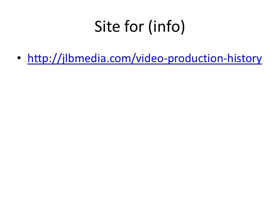 Site for (info) http://jlbmedia.com/video-production-history
