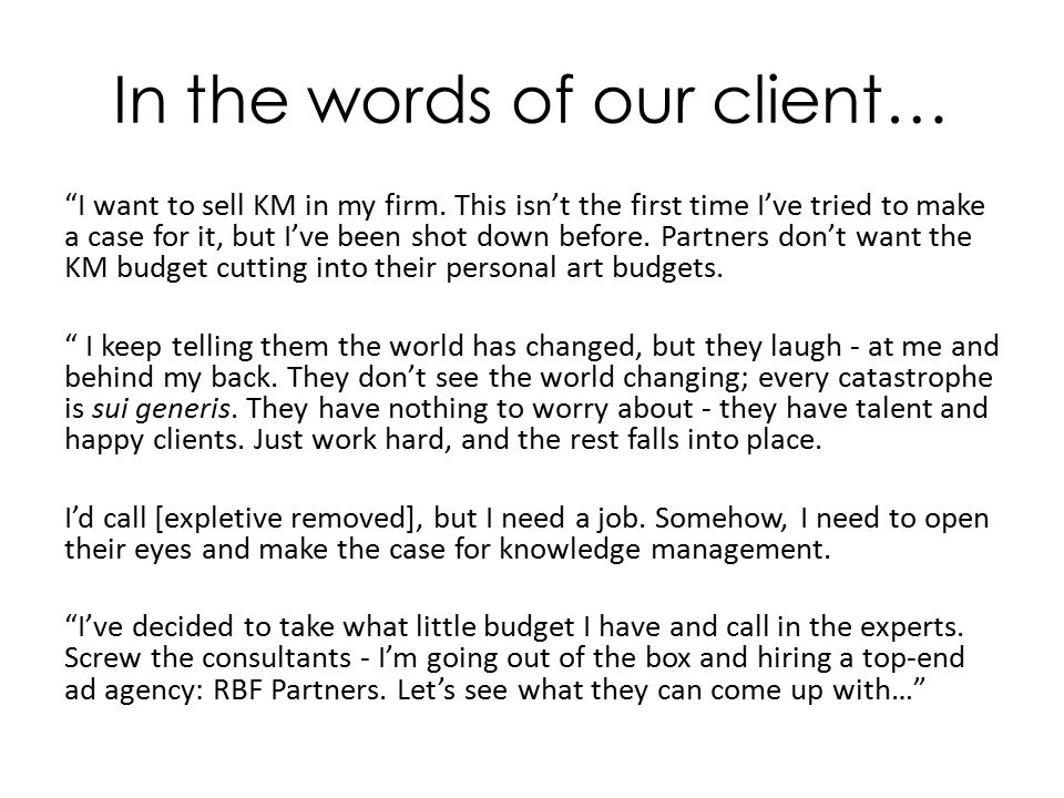 In the words of our client… I want to sell KM in my firm.