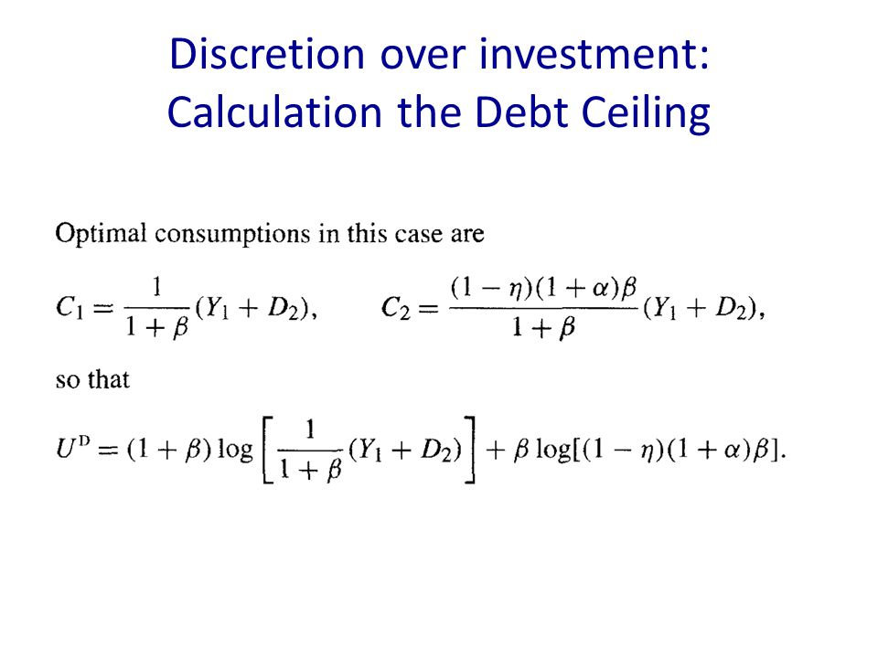 Discretion over investment: Calculation the Debt Ceiling