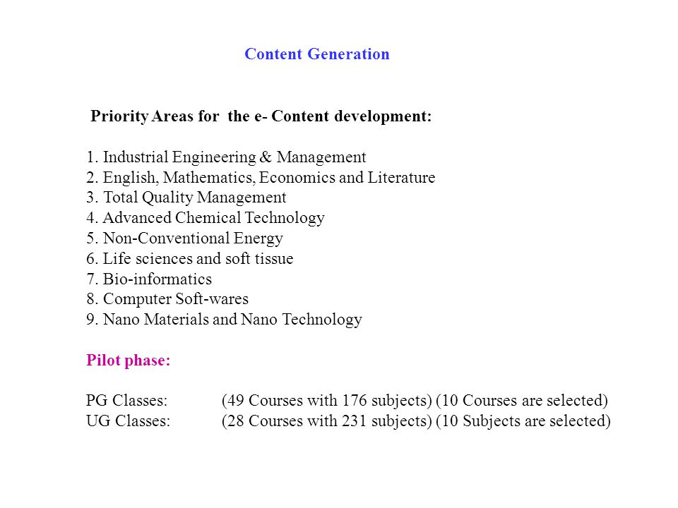 Priority Areas for the e- Content development: 1. Industrial Engineering & Management 2.