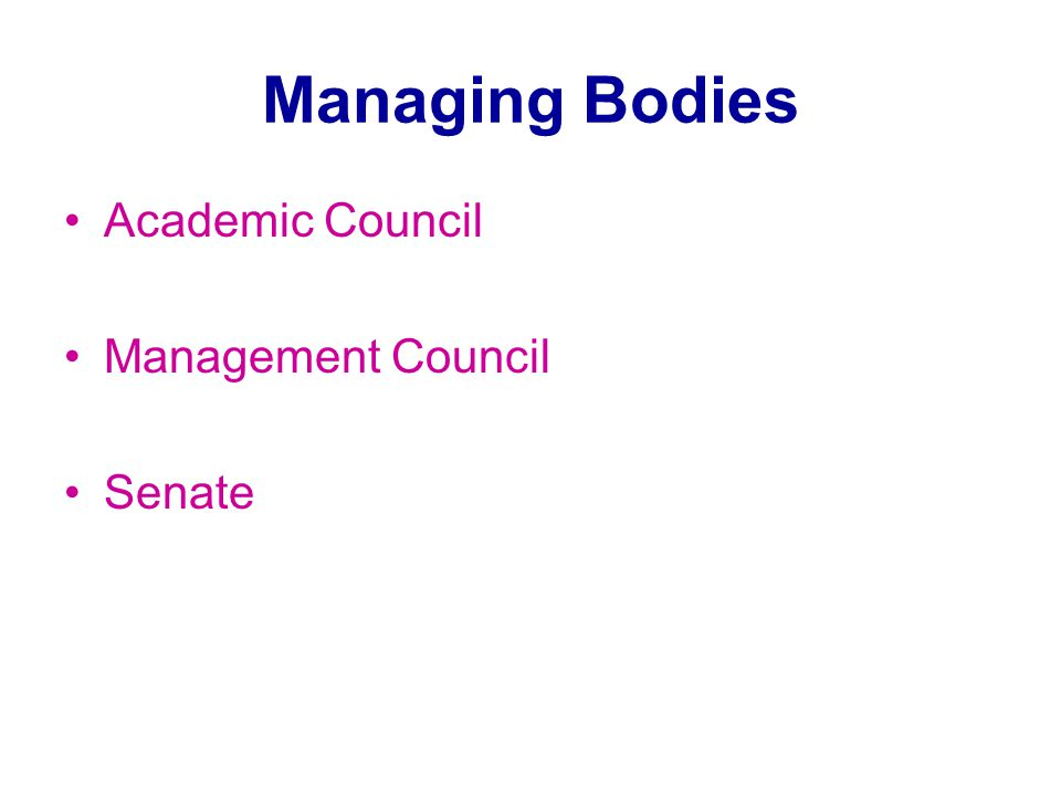 Managing Bodies Academic Council Management Council Senate