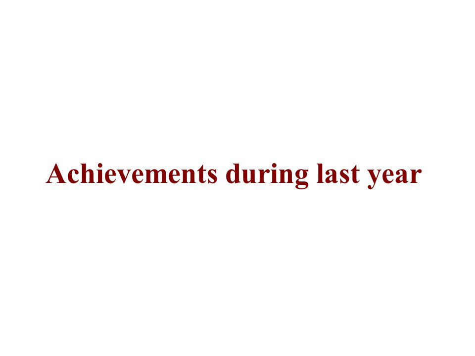 Achievements during last year