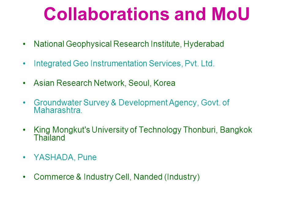 Collaborations and MoU National Geophysical Research Institute, Hyderabad Integrated Geo Instrumentation Services, Pvt.