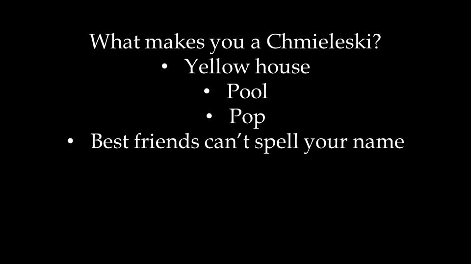 What makes you a Chmieleski Yellow house Pool Pop Best friends can't spell your name