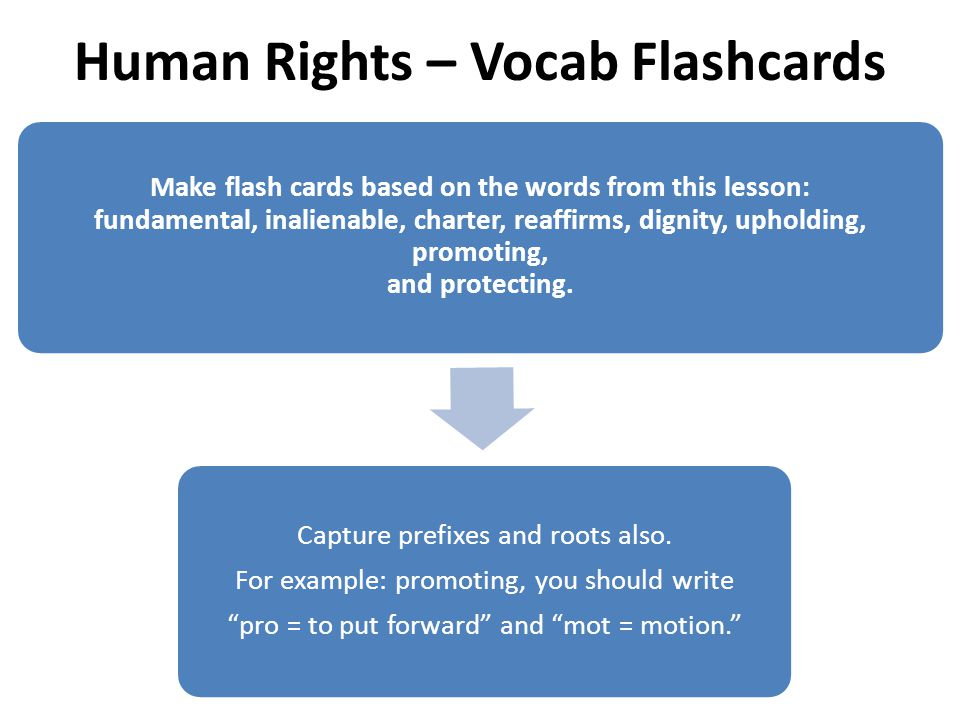 Human Rights – Vocab Flashcards Make flash cards based on the words from this lesson: fundamental, inalienable, charter, reaffirms, dignity, upholding
