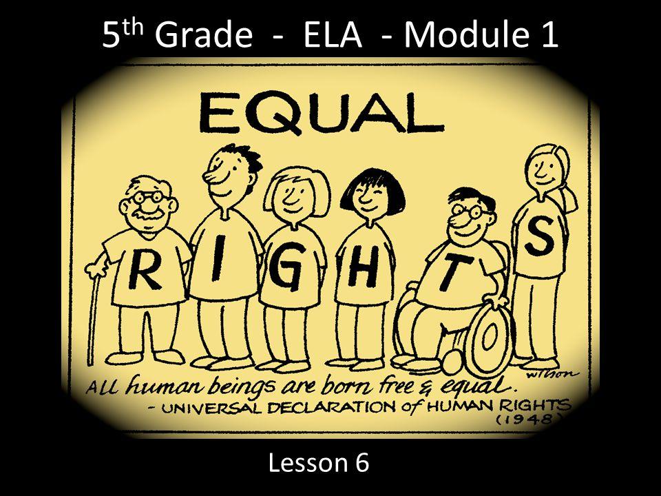 5 th Grade - ELA - Module 1 Lesson 6