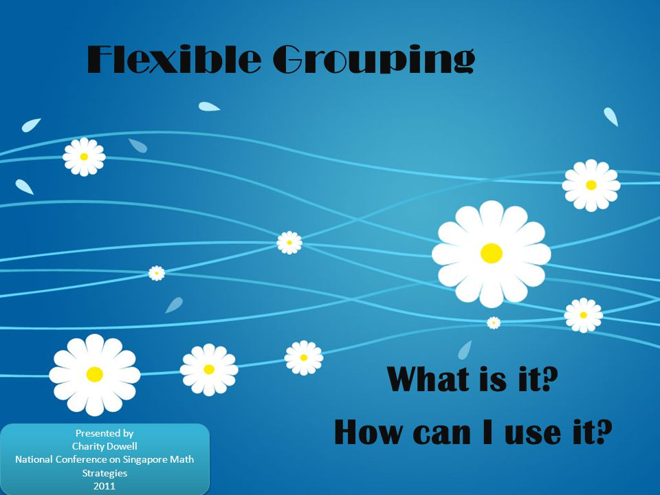 Flexible Grouping What is it. How can I use it.