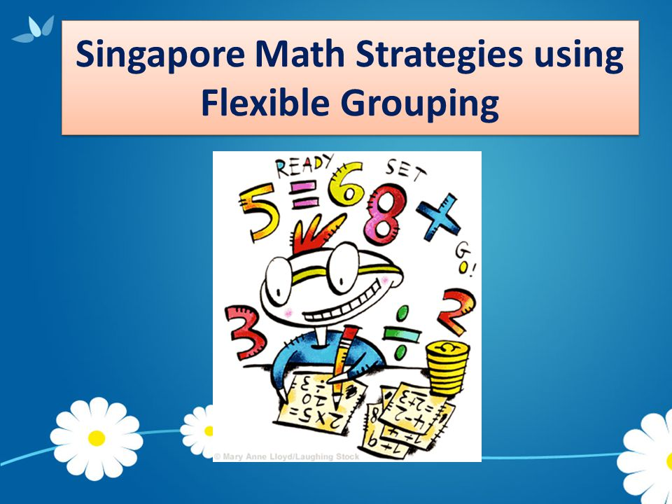 Singapore Math Strategies using Flexible Grouping