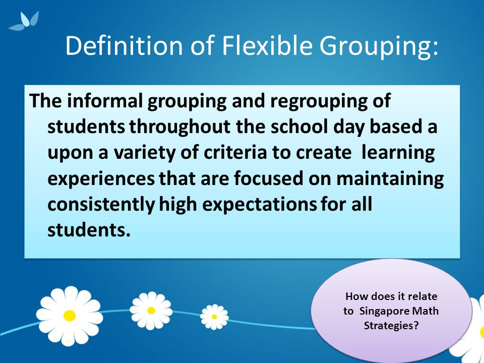 There is a better way… differentiation through flexible grouping.