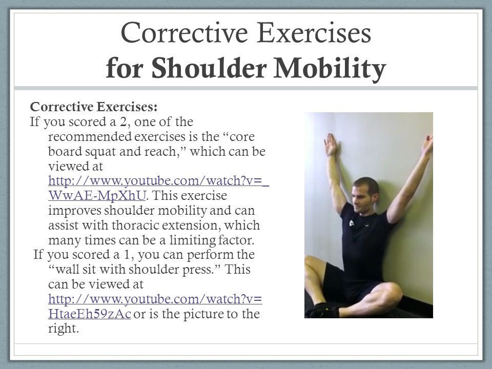 """Corrective Exercises for Shoulder Mobility Corrective Exercises: If you scored a 2, one of the recommended exercises is the """"core board squat and reac"""