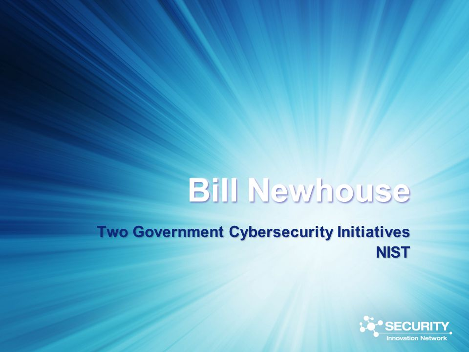 Bill Newhouse Two Government Cybersecurity Initiatives NIST