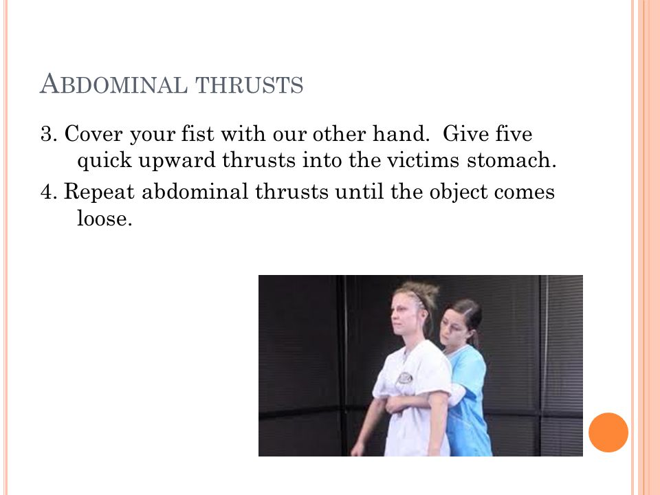 A BDOMINAL THRUSTS 3. Cover your fist with our other hand.