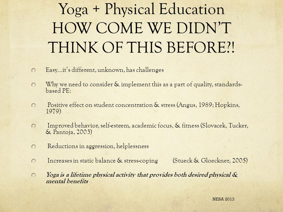 Yoga + Physical Education HOW COME WE DIDN'T THINK OF THIS BEFORE .