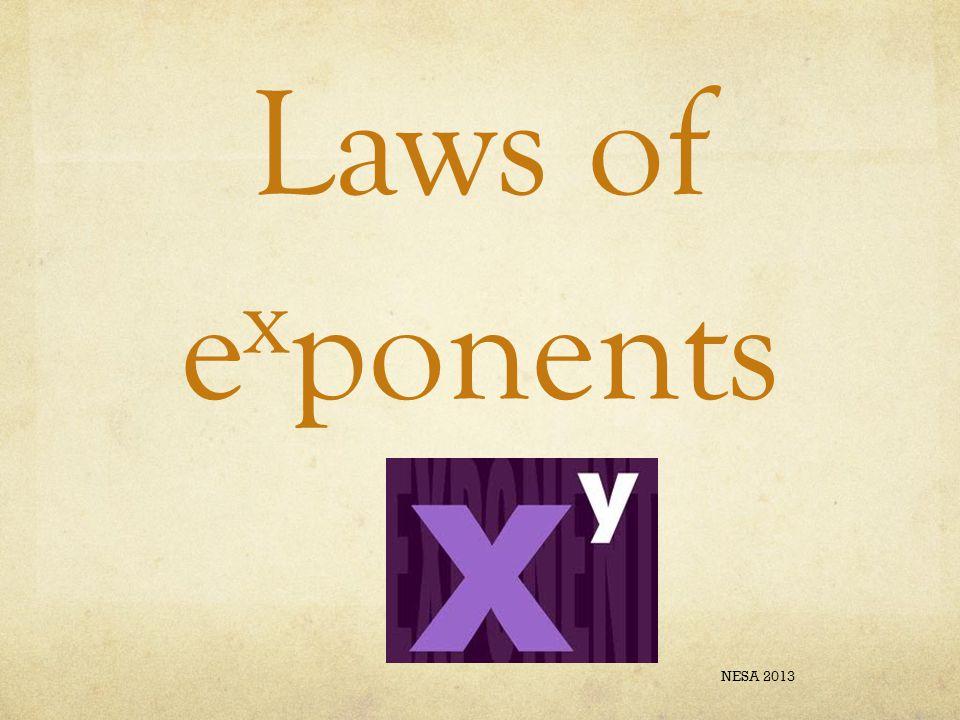 Laws of e x ponents NESA 2013