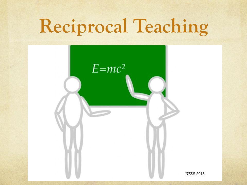 Reciprocal Teaching NESA 2013