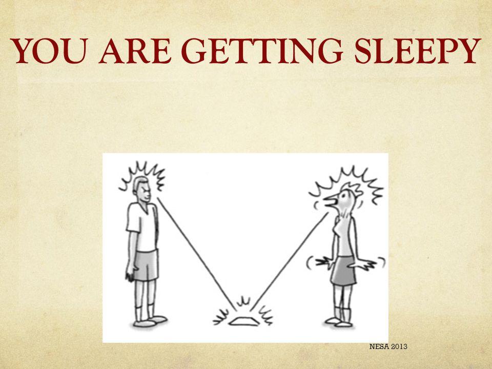 YOU ARE GETTING SLEEPY NESA 2013