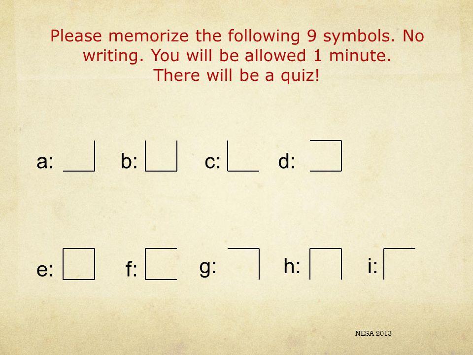 Please memorize the following 9 symbols. No writing.