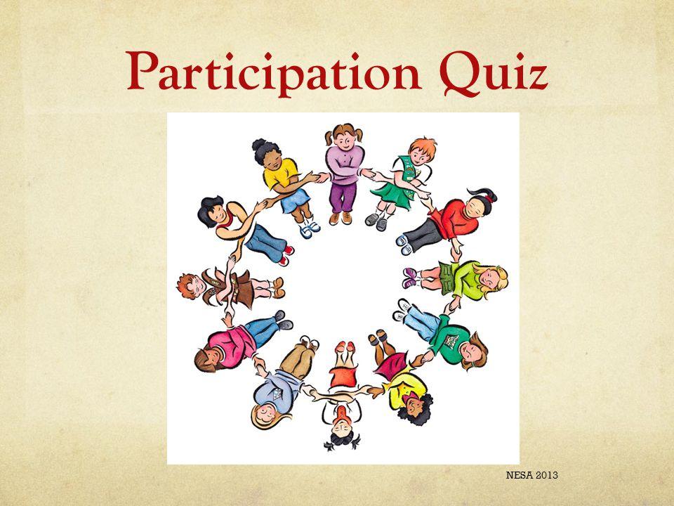 Participation Quiz NESA 2013