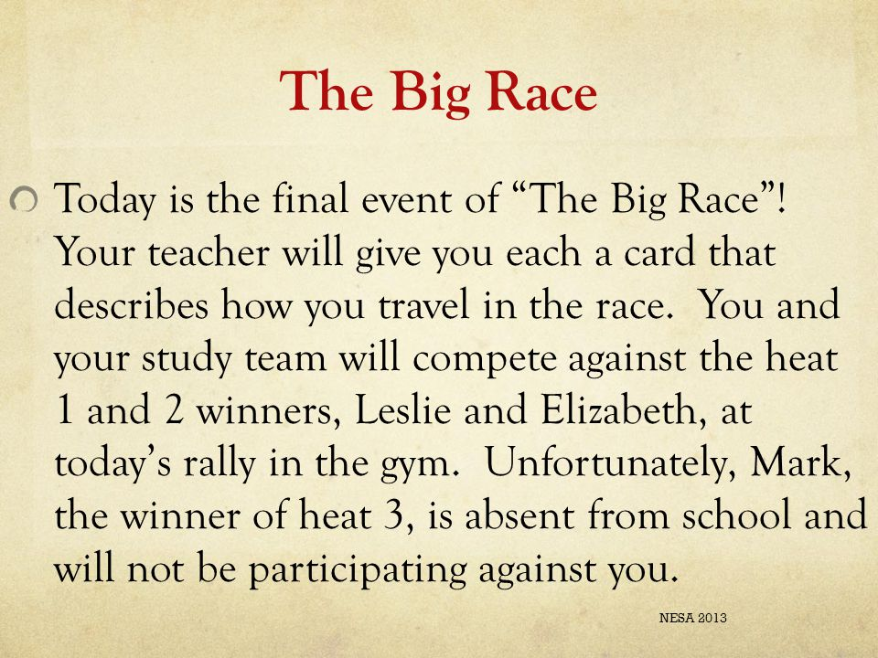 """The Big Race Today is the final event of """"The Big Race""""! Your teacher will give you each a card that describes how you travel in the race. You and you"""