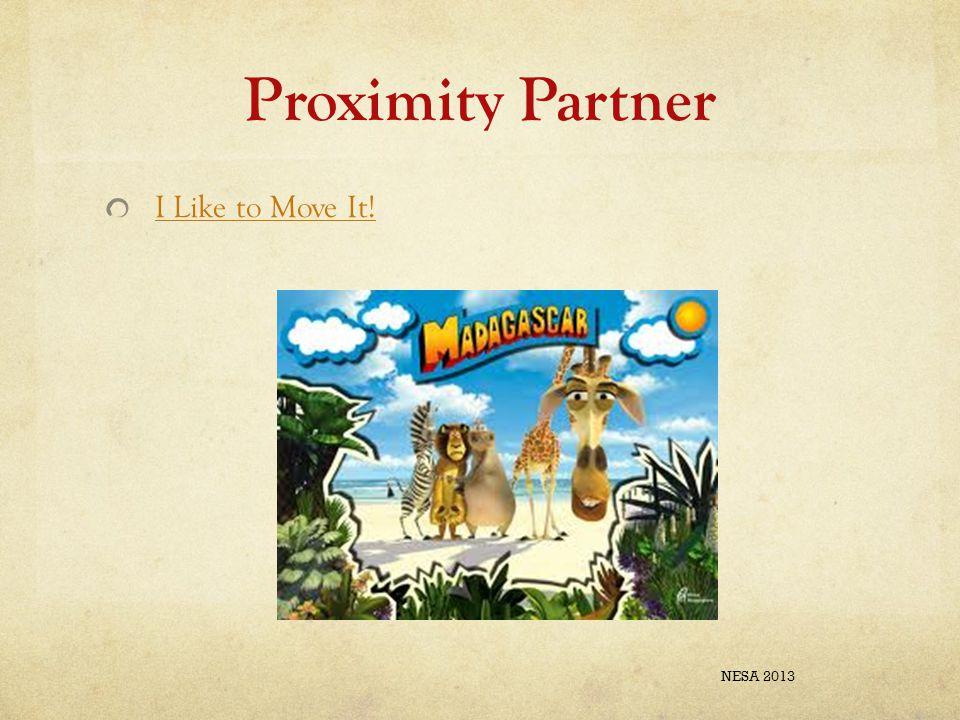 Proximity Partner I Like to Move It! NESA 2013