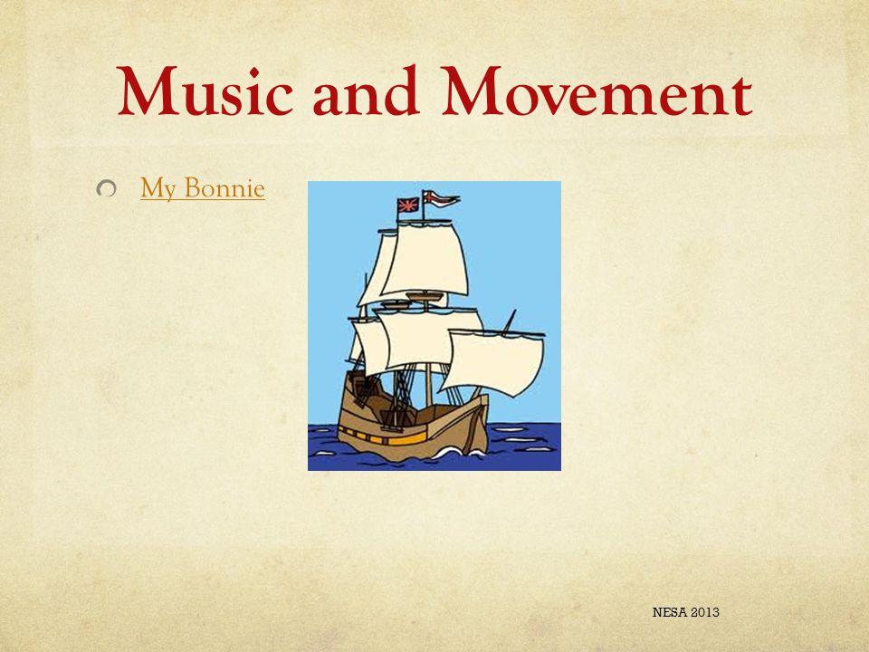 Music and Movement My Bonnie NESA 2013
